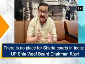 There is no place for Sharia courts in India: UP Shia Waqf Board Chairman Rizvi [Video]