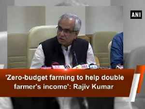 'Zero-budget farming to help double farmer's income': Rajiv Kumar [Video]