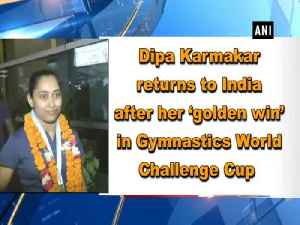Dipa Karmakar returns to India after her 'golden win' in Gymnastics World Challenge Cup [Video]