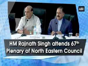 HM Rajnath Singh attends 67th Plenary of North Eastern Council [Video]