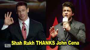 Shah Rukh Khan THANKS John Cena ,  find out why [Video]
