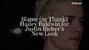 Blame (or Thank) Hailey Baldwin for Justin Bieber's New Look [Video]