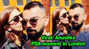 News video: Virat- Anushka PDA moment in London