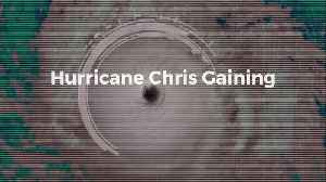Hurricane Chris Gaining Strength on East Coast [Video]