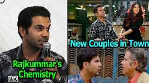 Rajkummar on his Chemistry with Aishwarya  | New Couple in Town [Video]