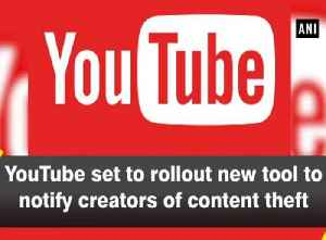YouTube set to rollout new tool to notify creators of content theft [Video]