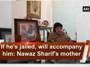If he's jailed, will accompany him: Nawaz Sharif's mother [Video]