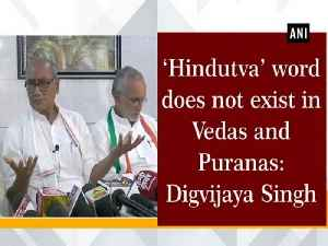 'Hindutva' word does not exist in Vedas and Puranas: Digvijaya Singh [Video]