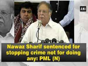 Nawaz Sharif sentenced for stopping crime not for doing any: PML (N) [Video]