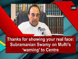 News video: Thanks for showing your real face: Subramanian Swamy on Mufti's 'warning' to Centre
