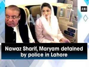 Nawaz Sharif, Maryam detained by police in Lahore [Video]