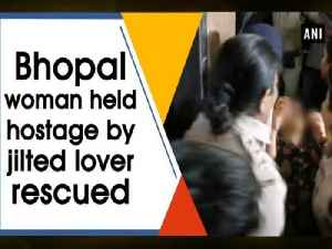 Bhopal woman held hostage by jilted lover rescued [Video]