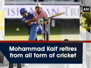 Mohammad Kaif retires from all form of cricket [Video]