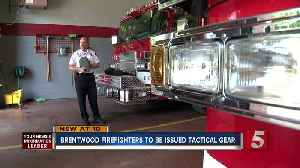 Brentwood Fire Department Crews to be Issued Tactical Gear [Video]