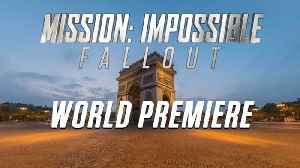 'MIssion Impossible Fallout' Paris Premiere Highlights [Video]