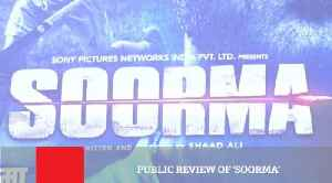 Public Review Of 'Soorma' [Video]