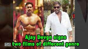 Ajay Devgn signs two films of different genre [Video]