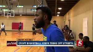 CRAFT Basketball League Keeps Teens Off Streets & On The Hardwood [Video]