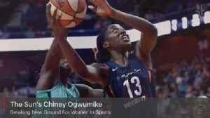 Sun's Chiney Ogwumike Blazing Trails [Video]