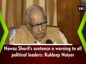 Nawaz Sharif's sentence a warning to all political leaders: Kuldeep Naiyar [Video]