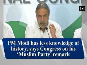PM Modi has less knowledge of history, says Congress on his 'Muslim Party' remark [Video]