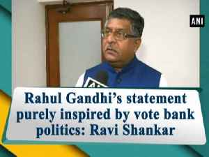 Rahul Gandhi's statement purely inspired by vote bank politics: Ravi Shankar [Video]