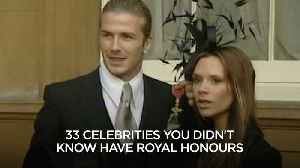 33 Celebrities You Didn't Know Have Royal Honours [Video]