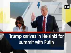 News video: Trump arrives in Helsinki for summit with Putin