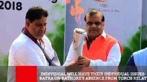 Individual Will Have Their Individual Issues- Batra On Rathore's Absence From Torch Relay [Video]