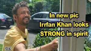 Irrfan Khan looks STRONG in spirit [Video]