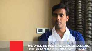 We Will Be The Underdogs During The Asian Games  Sharath Kamal [Video]
