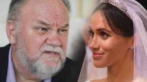 Meghan Markle's Father Says He Wants to Be Involved in Her Life [Video]