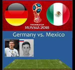 World Cup Match Of The Day - Germany vs Mexico [Video]