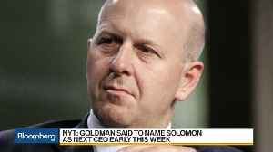 Goldman Sachs Plans to Name Solomon as CEO This Week, NYT Says [Video]