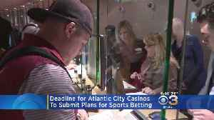 Deadline Looms For Atlantic City Casinos To Submit Plans For Sports Betting [Video]