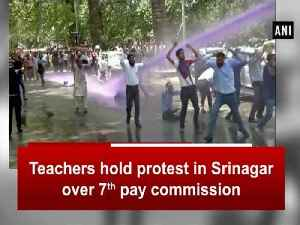 Teachers hold protest in Srinagar over 7th pay commission [Video]