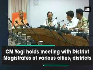 CM Yogi holds meeting with District Magistrates of various cities, districts [Video]