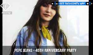 Pepe Jeans London Celebrates 45th Anniversary with a Fashion Party | FashionTV | FTV [Video]