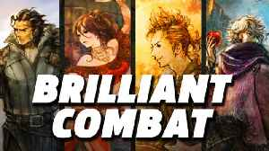 The Brilliance Of Octopath Traveler's Combat [Video]