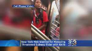 New York Man Wanted For Menacing, Threatening Subway Rider With Knife [Video]