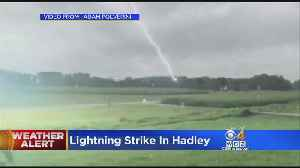 Video Shows Lightning Strike Up Close In Hadley [Video]
