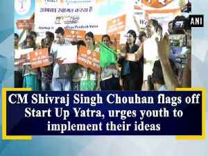 CM Shivraj Singh Chouhan flags off Start Up Yatra, urges youth to implement their ideas [Video]
