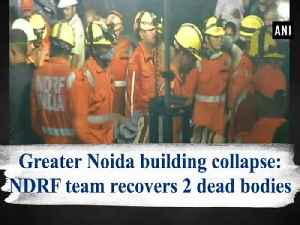 Greater Noida building collapse: NDRF team recovers 2 dead bodies [Video]