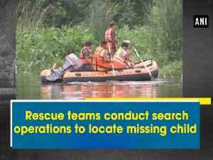 Rescue teams conduct search operations to locate missing child [Video]