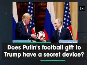 Does Putin's football gift to Trump have a secret device? [Video]