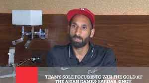Team's Sole Focus Is To Win The Gold At The Asian Games- Sardar Singh [Video]
