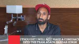 I Thought I Will Not Make A Comeback Into The Team Again  Sardar Singh [Video]