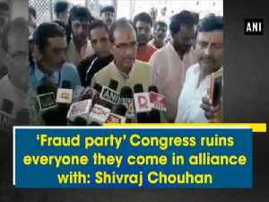 'Fraud party' Congress ruins everyone they come in alliance with: Shivraj Chouhan [Video]