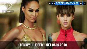 Tommy Hilfiger's Behind-The-Scenes of the MET Gala 2018 | FashionTV | FTV [Video]