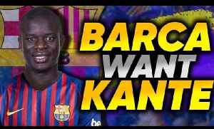REVEALED: Barcelona Make N'Golo Kante Their Main Transfer Target! | Transfer Talk [Video]